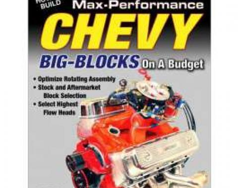 How To Build Max-Performance Chevy Big-Blocks On A Budget Book