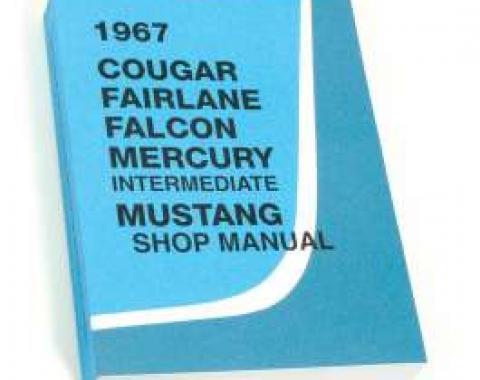 1967 Shop Manual - Cougar, Fairlane, Falcon, Mercury Intermediate and Mustang